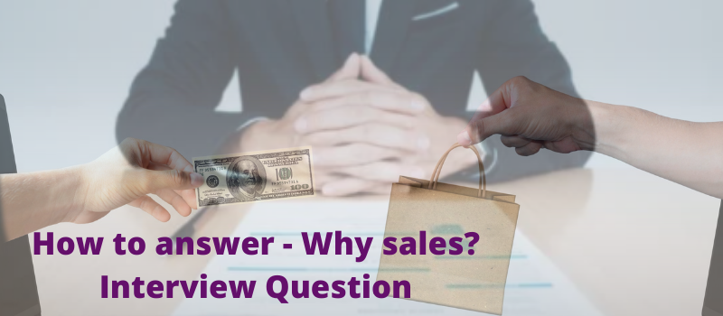 Why Sales Interview Question